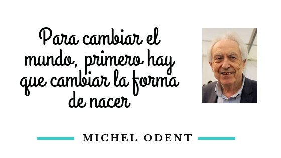 Cambiar forma de nacer Michel odent