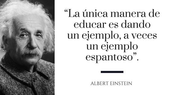 Einstein educar con ejemplo